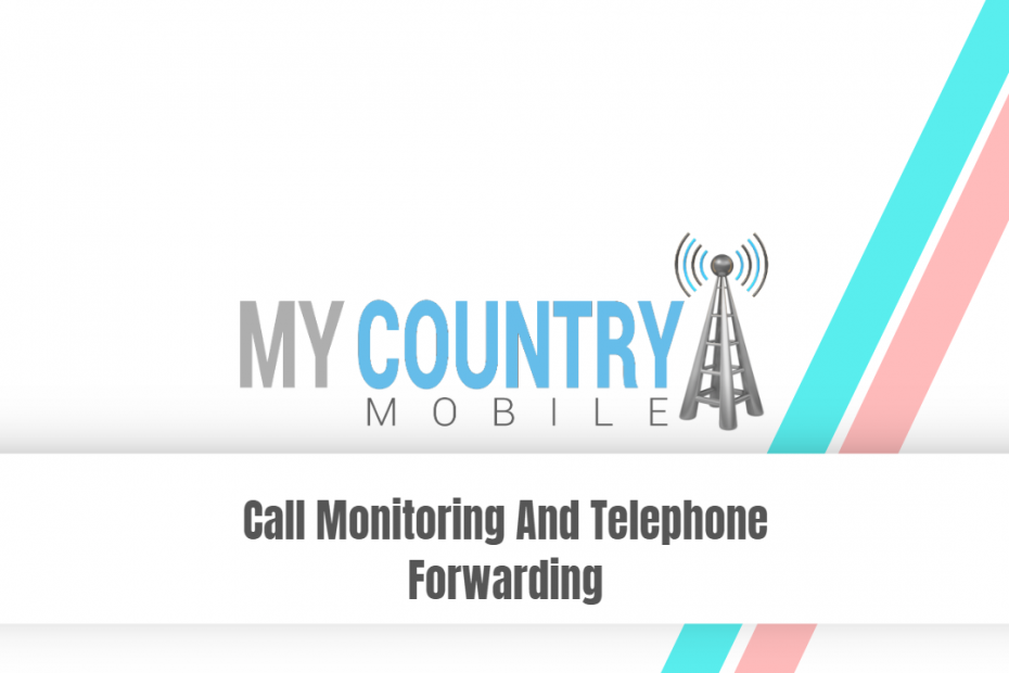 Call Monitoring And Telephone Forwarding - My Country Mobile