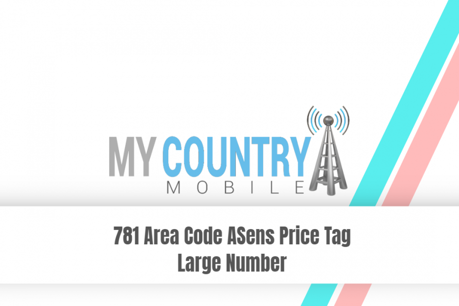 781 Area Code ASens Price Tag Large Number - My Country Mobile