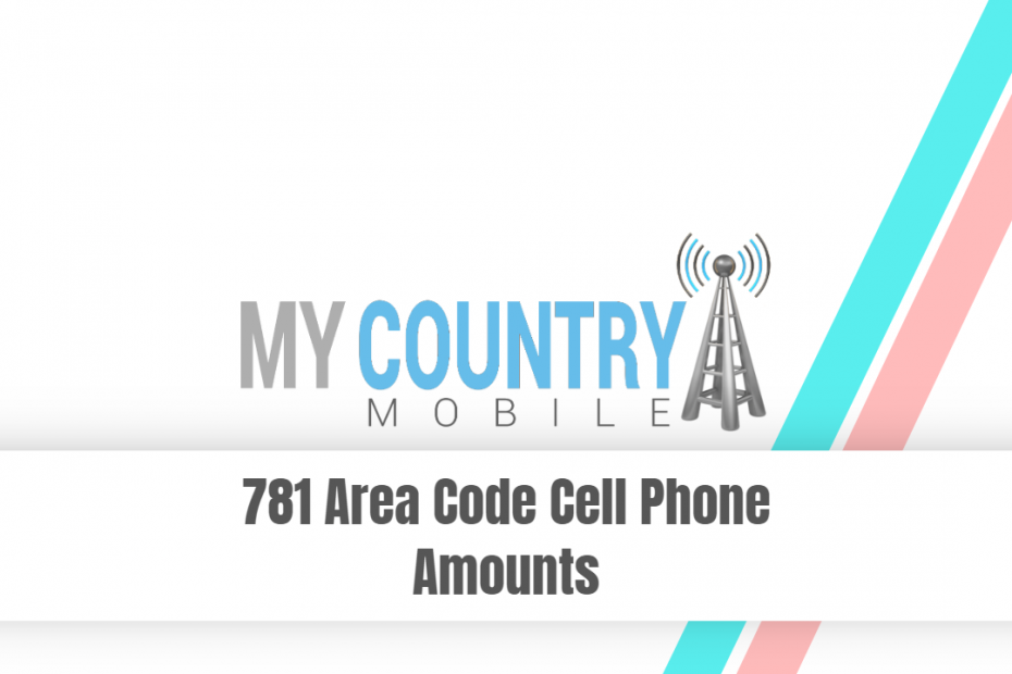 781 Area Code Cell Phone Amounts - My Country Mobile